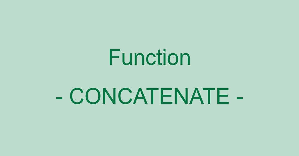 ExcelのCONCATENATE関数の使い方|複数の文字列を結合する