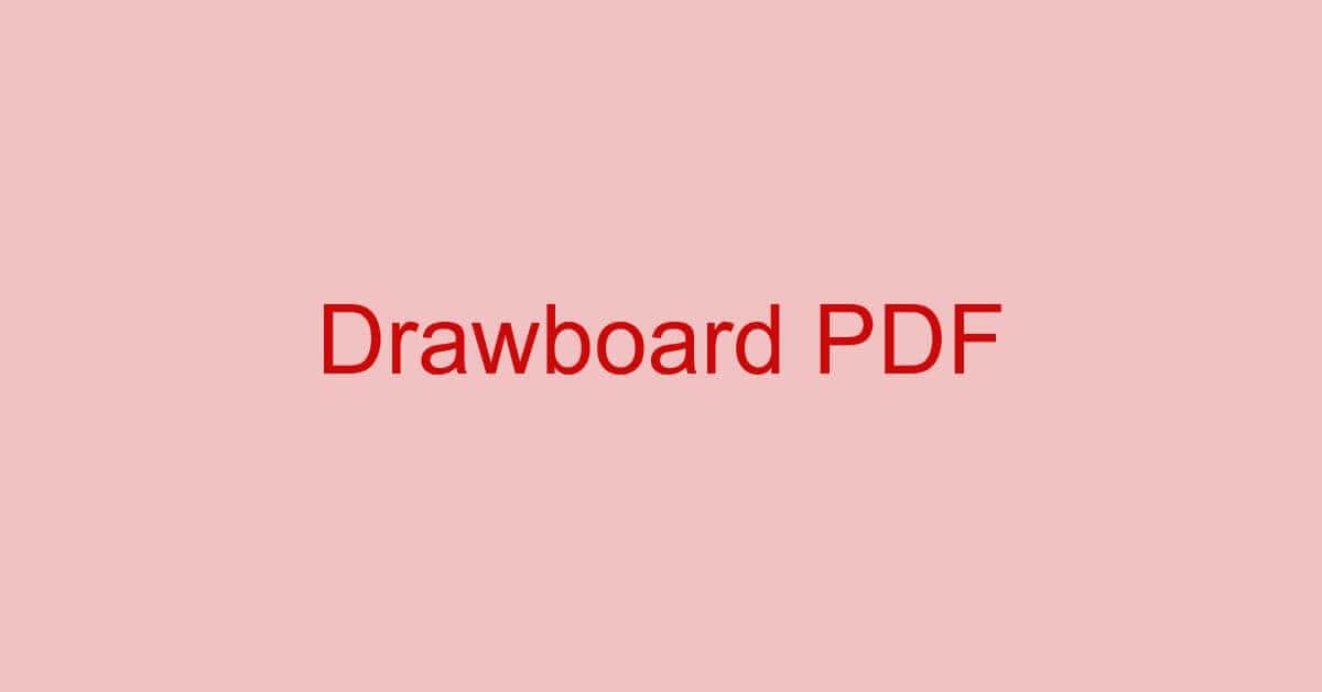 Drawboard PDFを無料でダウンロードして使用する方法