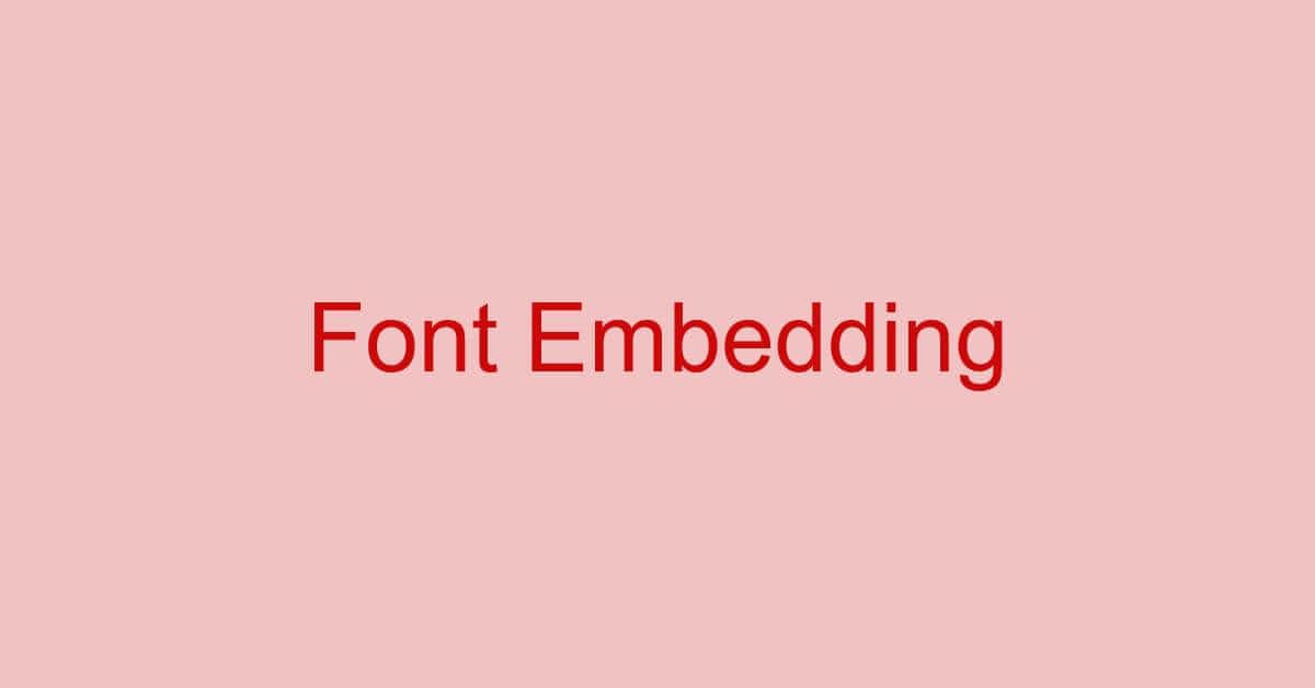 PDFにフォントを埋め込む方法(埋め込みの確認方法も)