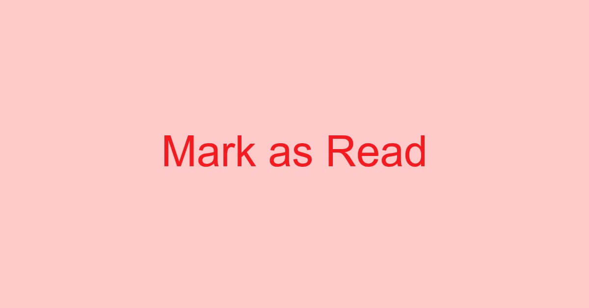 Gmailで既読にする方法(既読にならない場合の対処も)