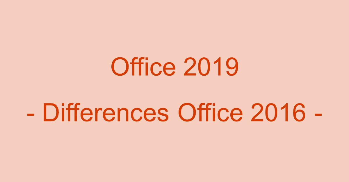 Office 2016とOffice 2019の違いについて(互換性や新機能など)