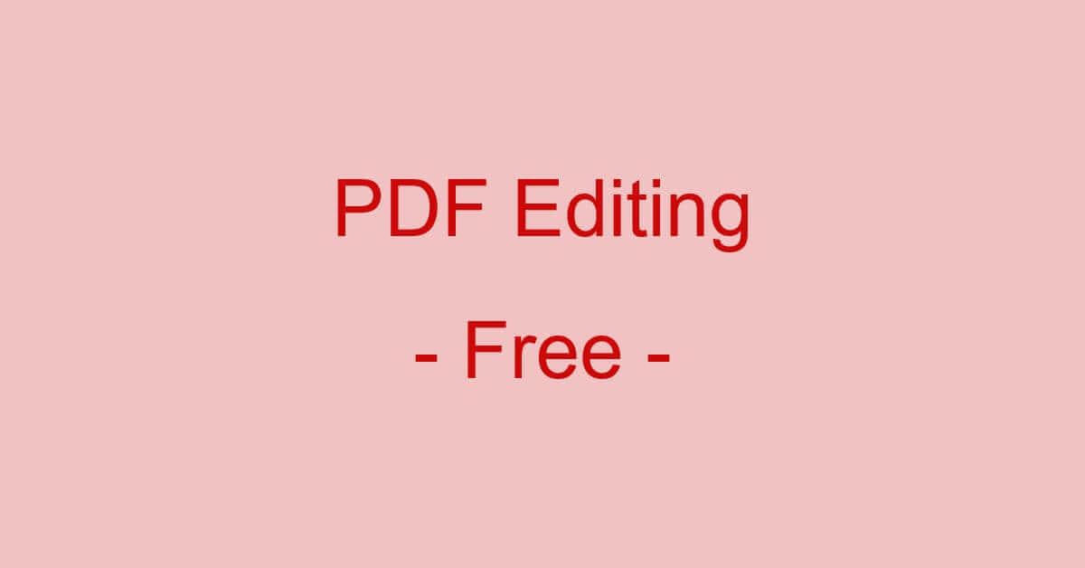 PDFを編集できるフリーソフト(無料)まとめ