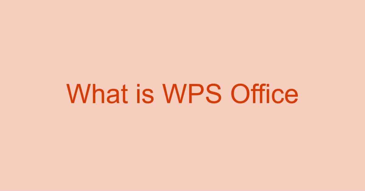 WPS Officeとは?マイクロソフトオフィスとの違いや互換性など情報
